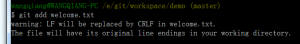 wraning: LF will be replaced by CRLF in welcome.txt. The file weill have its original line endings in your working directory.