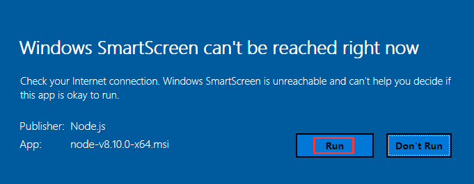 右键安装,提示:Windows SmartScreen can't be reached right now,点击 Run 按钮
