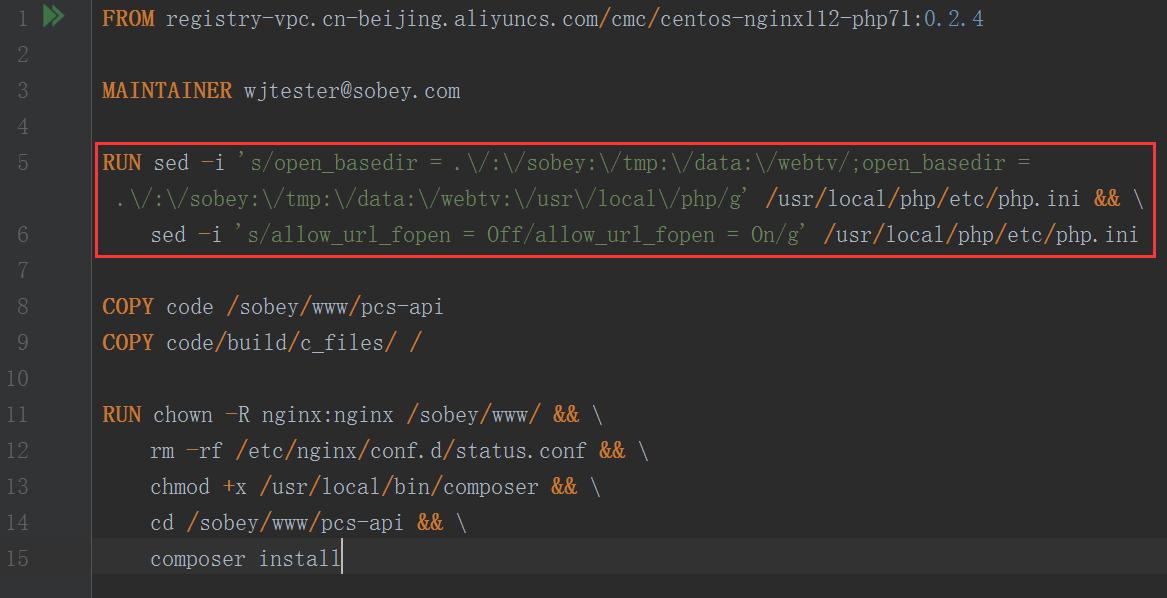 编辑 Dockerfile,编辑 php.ini 中的配置:open_basedir(新增 PHP 所能打开的文件的目录树 /usr/local/php/)、allow_url_fopen