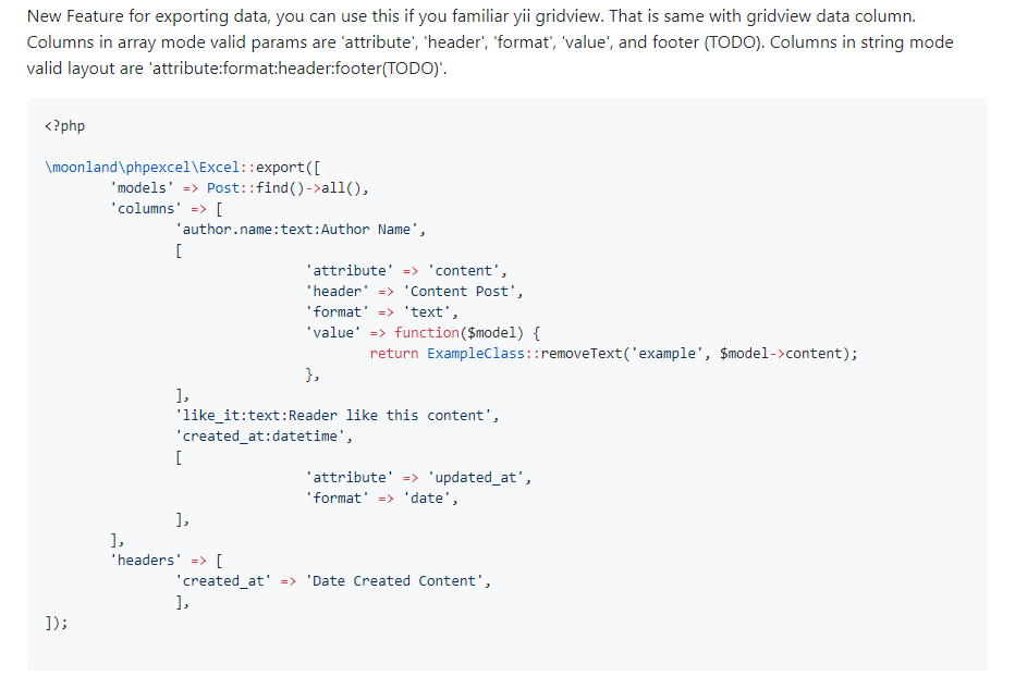 用于导出数据的新功能,如果您熟悉 yii gridview,则可以使用此功能。这与 gridview 数据列相同。数组模式中的列有效参数是 'attribute','header','format','value'和footer(TODO)。字符串模式有效布局中的列是'attribute:format:header:footer(TODO)'。